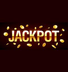 jackpot gambling games banner with jackpot vector image vector image