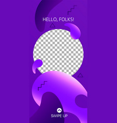 fluid shapes story abstract swipe up social media vector image