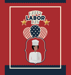 happy labor day card with chef and usa flag vector image