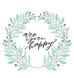 are you happy handwritten quote to printable vector image vector image