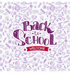 welcome back to school on doodles vector image