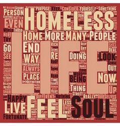 Are you homeless Does your Soul have a Home text vector image