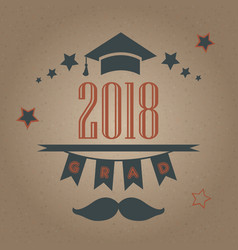 grad of class 2018 with mustache graduation cap vector image vector image