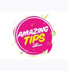 Amazing tips pink bubble isolated on white vector