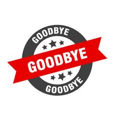 Goodbye sign goodbye black-red round ribbon vector
