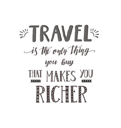 Hand-lettering quotes of travel phrase for vector