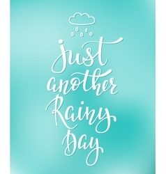 Just another rainy day quotes typography vector