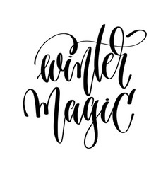 winter magic - hand lettering inscription text vector image