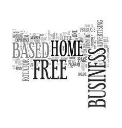 Your free home based business text background vector
