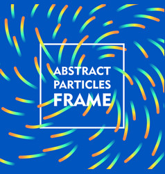 Abstract particles frame gradient vector