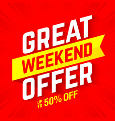 Great weekend special offer banner vector
