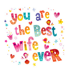 you are the best wife ever vector image