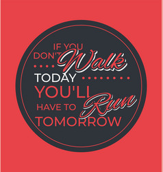 you will have to run tomorrow vector image