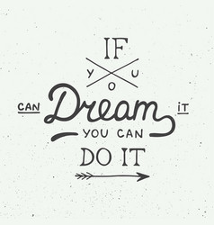 If you can dream it you can do it in vintage style vector
