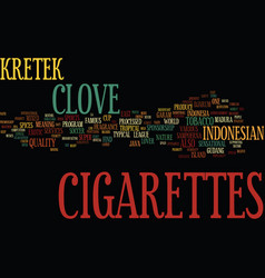 Kretek clove cigarettes from indonesian text vector