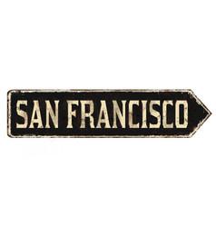 san francisco vintage rusty metal sign vector image