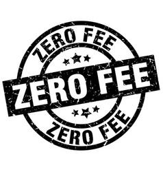 Zero fee round grunge black stamp vector