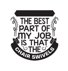 Funny work quote good for print sometimes vector