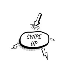 hand drawn speech bubble swipe up botton vector image