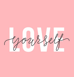 love yourself lettering quote self-care and body vector image