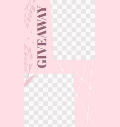 pink floral story cute abstract giveaway social vector image