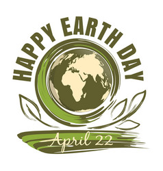 happy earth day april 22 vector image