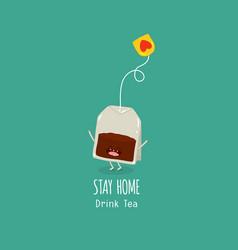 Tea bag begs stay home drink tea vector