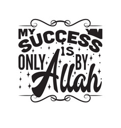 Muslim quote my success is only allah vector
