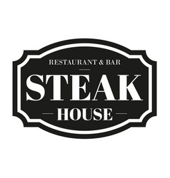 steak house restaurant vintage sign vector image