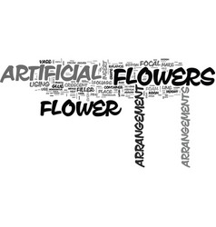 Artificial flower arrangements text background vector