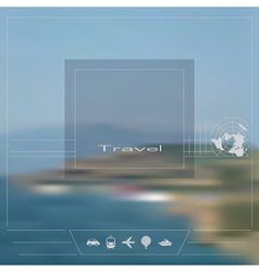 Blurred background Theme of travel vector image vector image