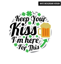 saint patrick day quote and saying good for print vector image
