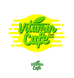 vitamin cafe logo smoothie detox juice health vector image