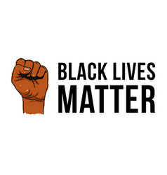 Black lives matter text clenched fist held high vector