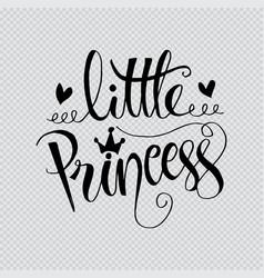 Little princess modern calligraphy vector