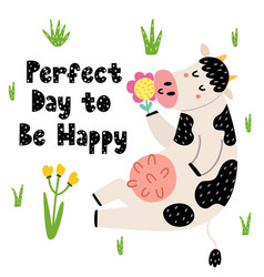 perfect day to be happy card with a funny cow vector image