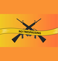 No trespassing restricted area with riffle gun vector