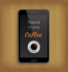 Phrese with coffee cup in realistic phone vector