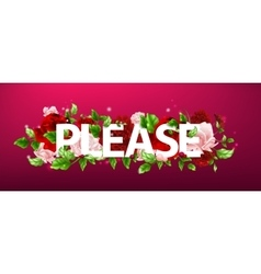 Flower with lettering please vector