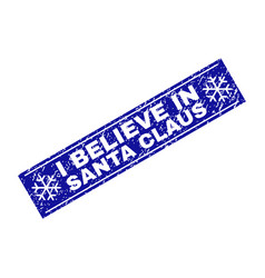 i believe in santa claus scratched rectangle stamp vector image