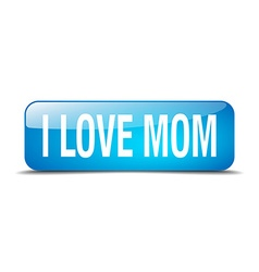 I love mom blue square 3d realistic isolated web vector