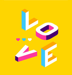 love colored memphis style isometric word design vector image