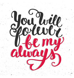 quote you will forever be my always handwritten vector image