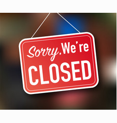 Sorry were closed hanging sign on white vector