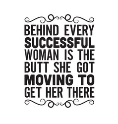 Fitness quote behind every successful woman vector