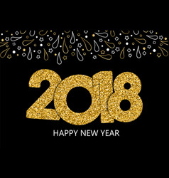 Happy new year 2018 gold glitter greeting card vector