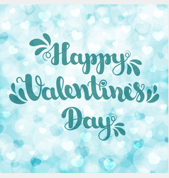 lettering happy valentines day on blue blurred vector image