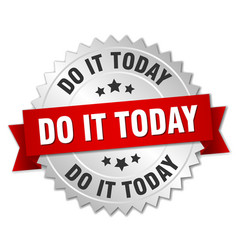 do it today round isolated silver badge vector image vector image