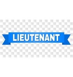 Blue ribbon with lieutenant text vector