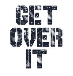 Get over it vector
